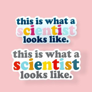 this is what a scientist looks like