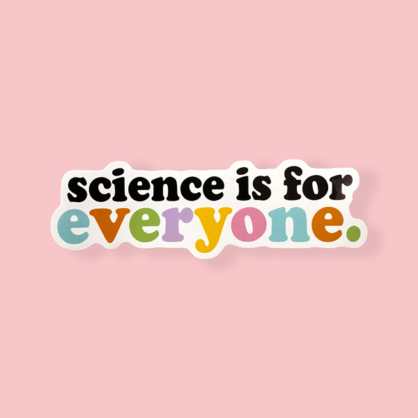 science is for everyone