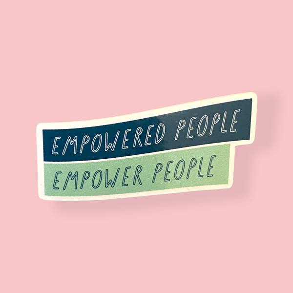 empowered people empower people